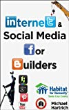 Internet and Social Media for Builders