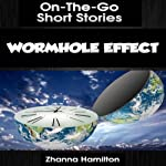 Wormhole Effect: On-The-Go Short Stories | Zhanna Hamilton