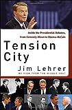 Tension City: Inside the Presidential Debates (1400069173) by Lehrer, Jim