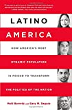 img - for Latino America: How America s Most Dynamic Population is Poised to Transform the Politics of the Nation book / textbook / text book
