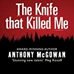 The Knife that Killed Me | Anthony McGowan