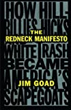 The Redneck Manifesto: How Hillbillies, Hicks, and White Trash Became Americas Scapegoats