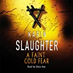 A Faint Cold Fear: Grant Country, Book 3 (       ABRIDGED) by Karin Slaughter Narrated by Dana Ivey