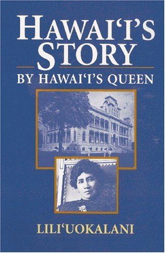 hawaiis-story-by-hawaiis-queen-by-liliuokalani-1991-10-01