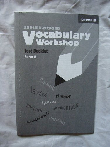 Vocabulary Workshop Test Booklets: Level B, Form A