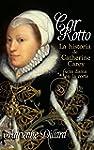 Cor Rotto: La historia de Catherine C...