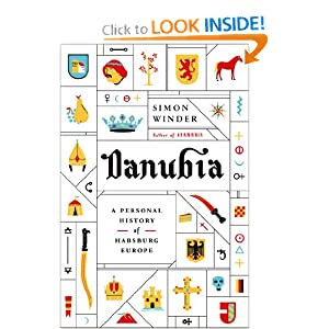 Danubia: A Personal History of Habsburg Europe by Simon Winder