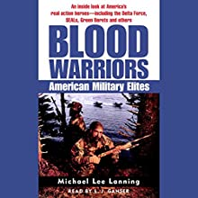 Blood Warriors: American Military Elites Audiobook by Michael Lee Lanning Narrated by L.J. Ganser