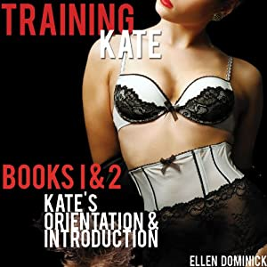 Training Kate: The Submission of a Maid, Books 1 and 2 | [Ellen Dominick]