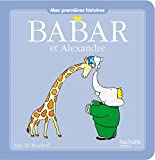img - for Babar et Alexandre [ mes premieres histoires ] (French Edition) book / textbook / text book