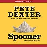 Spooner   Pete Dexter