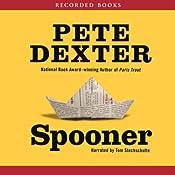 Spooner | [Pete Dexter]