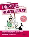 J'arr�te les relations toxiques: 21 j...