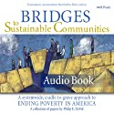 Bridges to Sustainable Communities: A Systemwide, Cradle-to-Grave Approach to Ending Poverty in America Audiobook by Philip E. DeVol Narrated by Tom Blair