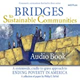 img - for Bridges to Sustainable Communities: A Systemwide, Cradle-to-Grave Approach to Ending Poverty in America book / textbook / text book