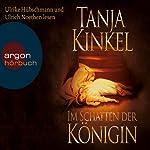 Im Schatten der Königin | Tanja Kinkel