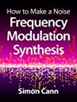 How to Make a Noise: Frequency Modula...