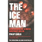 The Ice Man: Confessions of a Mafia Contract Killerby Philip Carlo
