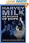 An Archive of Hope: Harvey Milk's Spe...