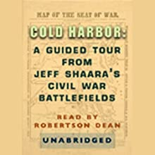 Cold Harbor: A Guided Tour from Jeff Shaara's Civil War Battlefields Audiobook by Jeff Shaara Narrated by Robertson Dean