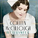 Bittersweet (       UNABRIDGED) by Colleen McCullough Narrated by Cat Gould