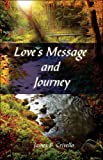 img - for Love's Message and Journey book / textbook / text book