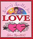 Silver's Spells for Love (Silver's Spells Series) (1567185525) by RavenWolf, Silver