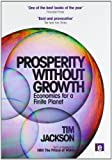 Tim Jackson Prosperity without Growth: Economics for a Finite Planet
