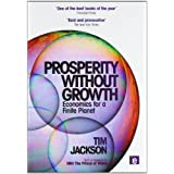 Prosperity without Growth: Economics for a Finite Planetby Tim Jackson