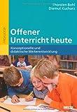 Offener Unterricht heute: Konzeptionelle und didaktische Weiterentwicklung (Beltz Pädagogik / BildungsWissen Lehramt)