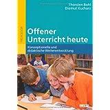 """Offener Unterricht heute: Konzeptionelle und didaktische Weiterentwicklung (Beltz P�dagogik / BildungsWissen Lehramt)von """"Eiko J�rgens"""""""