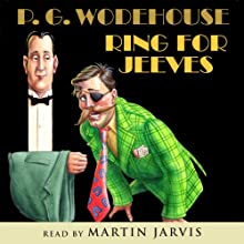 Ring for Jeeves | Livre audio Auteur(s) : P. G. Wodehouse Narrateur(s) : Martin Jarvis