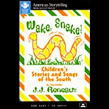 Wake, Snake! Children's Stories and Songs of the South Audiobook by J.J. Reneaux Narrated by J.J. Reneaux