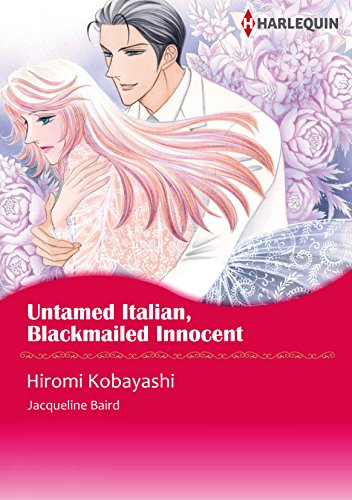 Jacqueline Baird - Untamed Italian, Blackmailed Innocent (Harlequin comics)