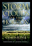 img - for Storm Clouds On The Horizon: Bible Prophesy and the Current Middle East Crisis book / textbook / text book