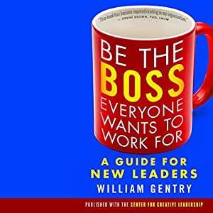 Be the Boss Everyone Wants to Work For Audiobook