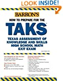 How to Prepare for the TAKS: Math Exit Exam: Texas Assessment of Knowledge and Skills (Barron's How to Prepare for the Taks  Math Exit Exam (Texas Assessment of Knowledge))