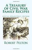 A Treasury of Civil War Family Recipes: Special Avarasboro Limited Edition