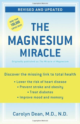 The Magnesium Miracle (Revised and Updated): Carolyn Dean: 9780345494580: Amazon.com: Books