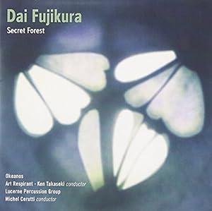 Dai Fujikura: Secret Forest