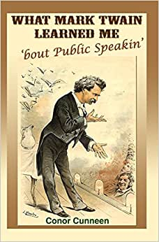 What Mark Twain Learned Me 'bout Public Speakin'