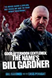 Good Afternoon, Gentlemen, the Name's Bill Gardner (English Edition)