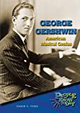 George Gershwin: American Musical Genius (People to Know Today)