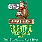 Horrible Histories: Frightful First World War Hörbuch von Terry Deary, Martin Brown Gesprochen von: Terry Deary