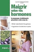 Maigrir selon vos hormones : Enfin du nouveau dans la minceur !