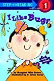 img - for I Like Bugs   [ROAD TO READING I LIKE BUGS TU] [Prebound] book / textbook / text book