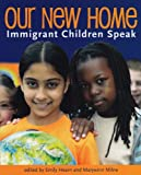 Our New Home: Immigrant Children Speak
