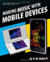 Making Music with Mobile Devices Front Cover