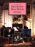 The Decorated Doll House: How to Design and Create Miniature Interiors (American)