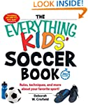 The Everything Kids' Soccer Book: Rul...